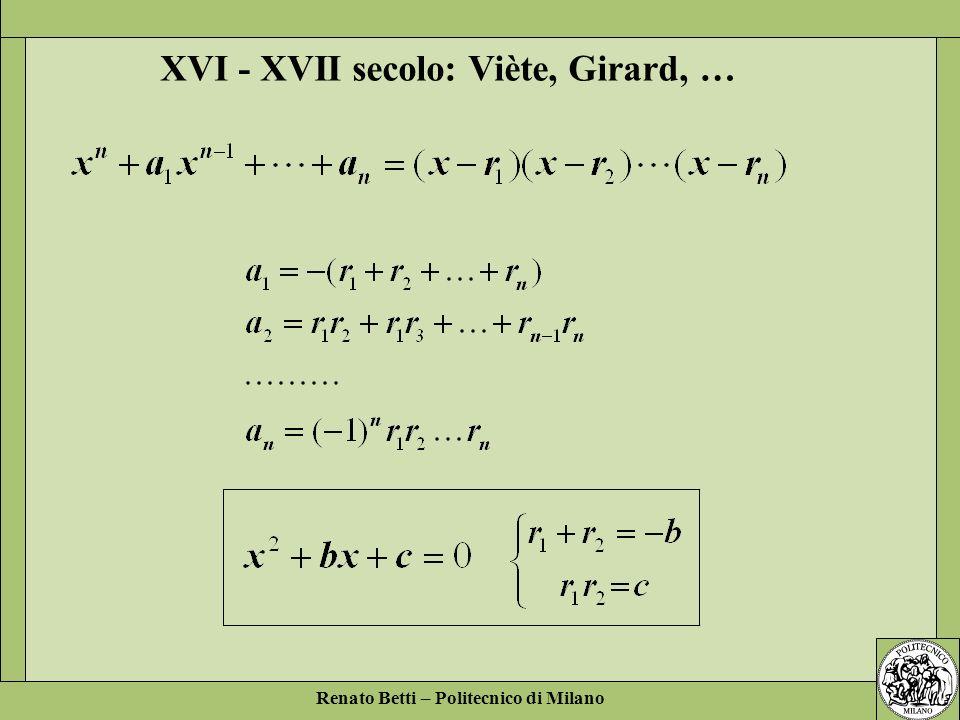 Renato Betti – Politecnico di Milano XVI - XVII secolo: Viète, Girard, …