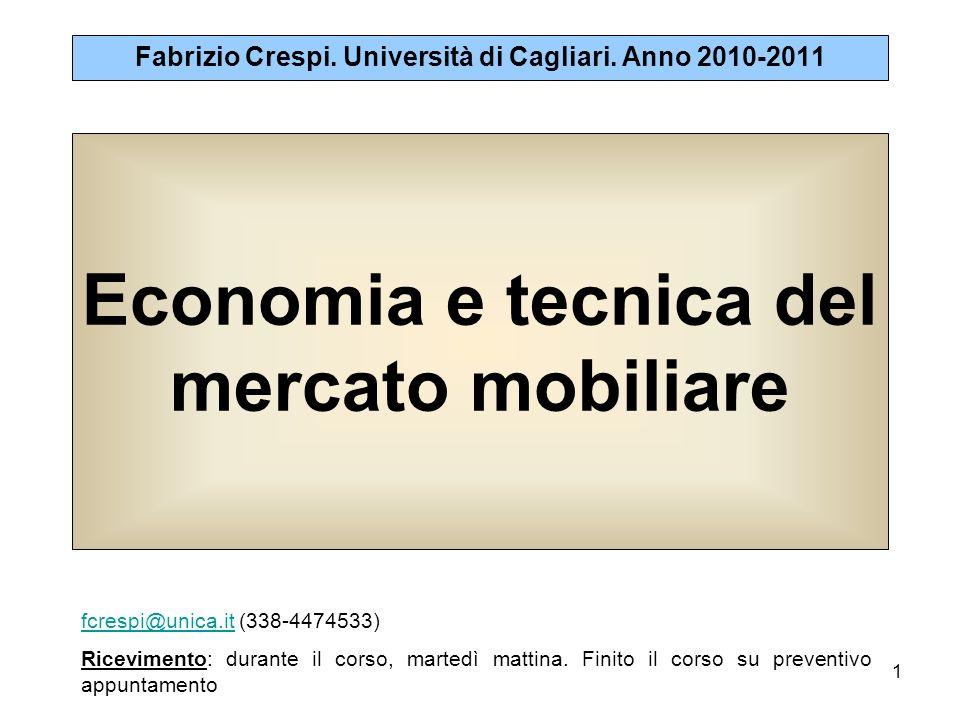 1 Economia e tecnica del mercato mobiliare Fabrizio Crespi. Università di Cagliari. Anno 2010-2011 fcrespi@unica.itfcrespi@unica.it (338-4474533) Rice