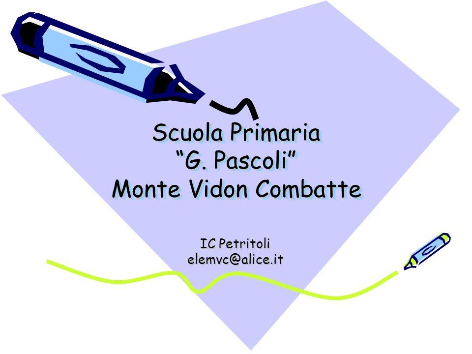 Scuola Primaria G. Pascoli Monte Vidon Combatte Scuola Primaria G.