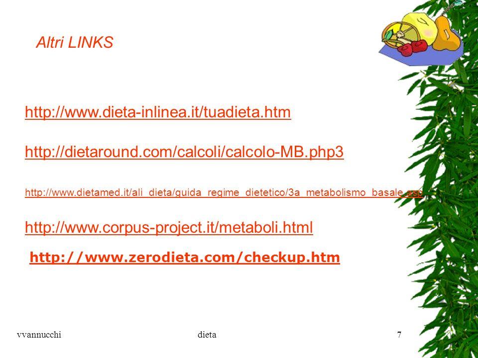 vvannucchidieta7 http://dietaround.com/calcoli/calcolo-MB.php3 http://www.dietamed.it/ali_dieta/guida_regime_dietetico/3a_metabolismo_basale.asp http: