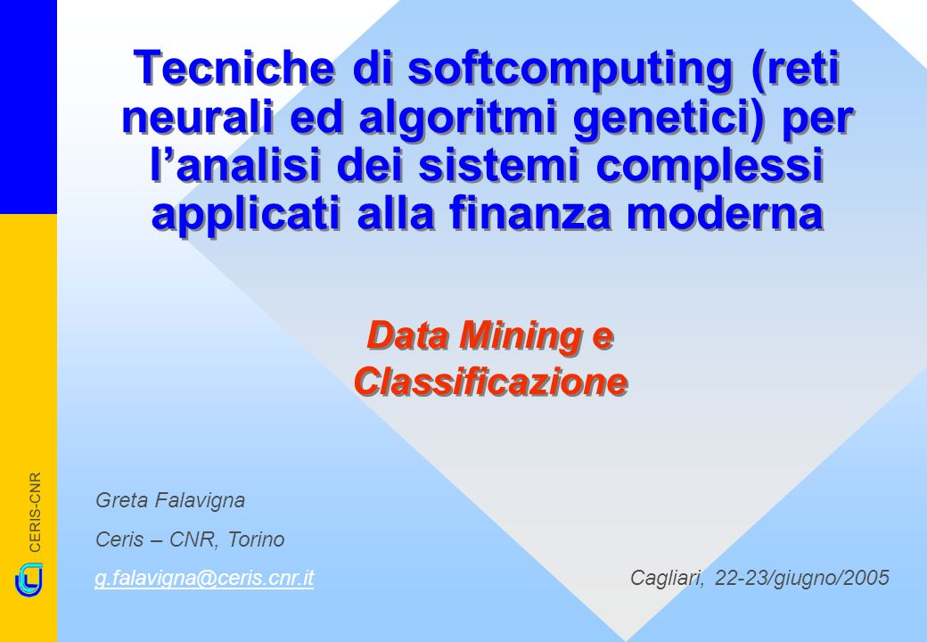 CERIS-CNR Greta Falavigna g.falavigna@ceris.cnr.itCagliari, 22-23/giugno/200532 La cluster analysis 3 Dal Gruppo1 (99 imprese) creo 85 gruppi; Dal Gruppo2 (136 imprese) creo 121 gruppi Media dei gruppi formati da più di unimpresa Creo un nuovo pattern di input Il Data Mining Il modello e i risultati