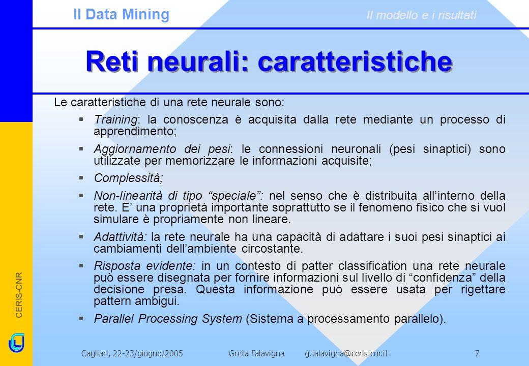 CERIS-CNR Greta Falavigna g.falavigna@ceris.cnr.itCagliari, 22-23/giugno/200518 La topologia del modello (1/2) Training set: 40 input-vettori formati da 254 imprese; Validation set: 40 vettori formati da 127 imprese; Caratteristiche della rete: Rete feed-forward; Algoritmo della back-propagation; Tre strati: 1 di input, 1 hidden (40 nodi), 1 di output (1 nodo); Funzione tansig tra il primo e il secondo strato; Funzione logsig tra il secondo e il terzo strato; Fonte: ANN Tollbox, Matlab Il Data Mining Il modello e i risultati