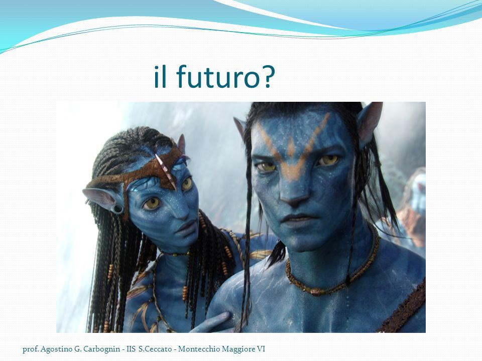 il futuro? prof. Agostino G. Carbognin - IIS S.Ceccato - Montecchio Maggiore VI