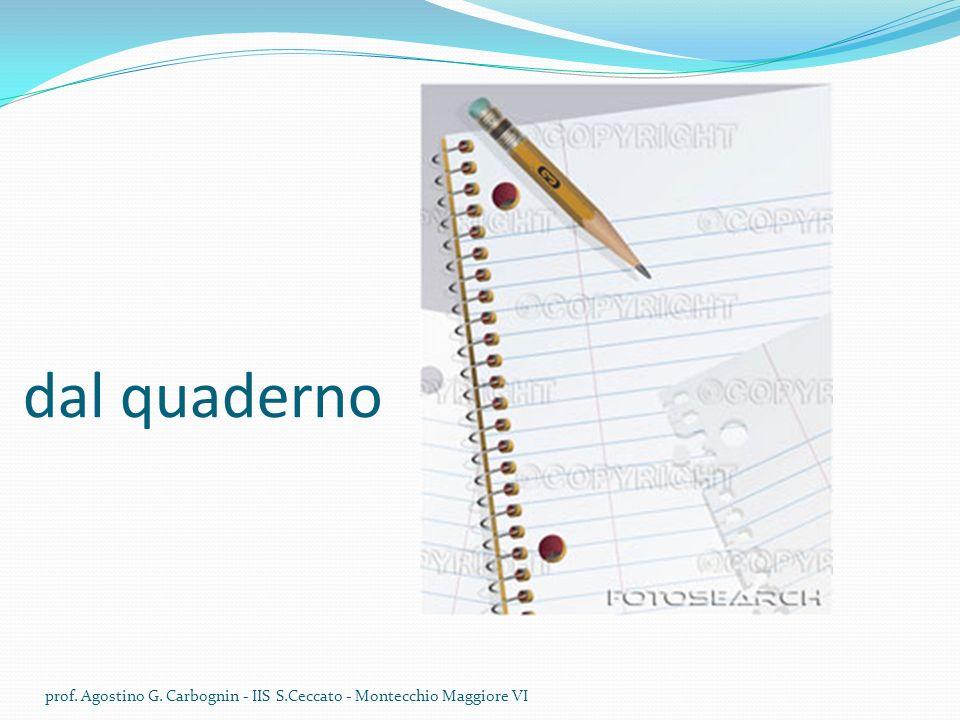 dal quaderno prof. Agostino G. Carbognin - IIS S.Ceccato - Montecchio Maggiore VI