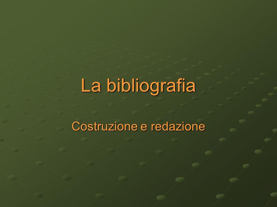 La bibliografia Costruzione e redazione
