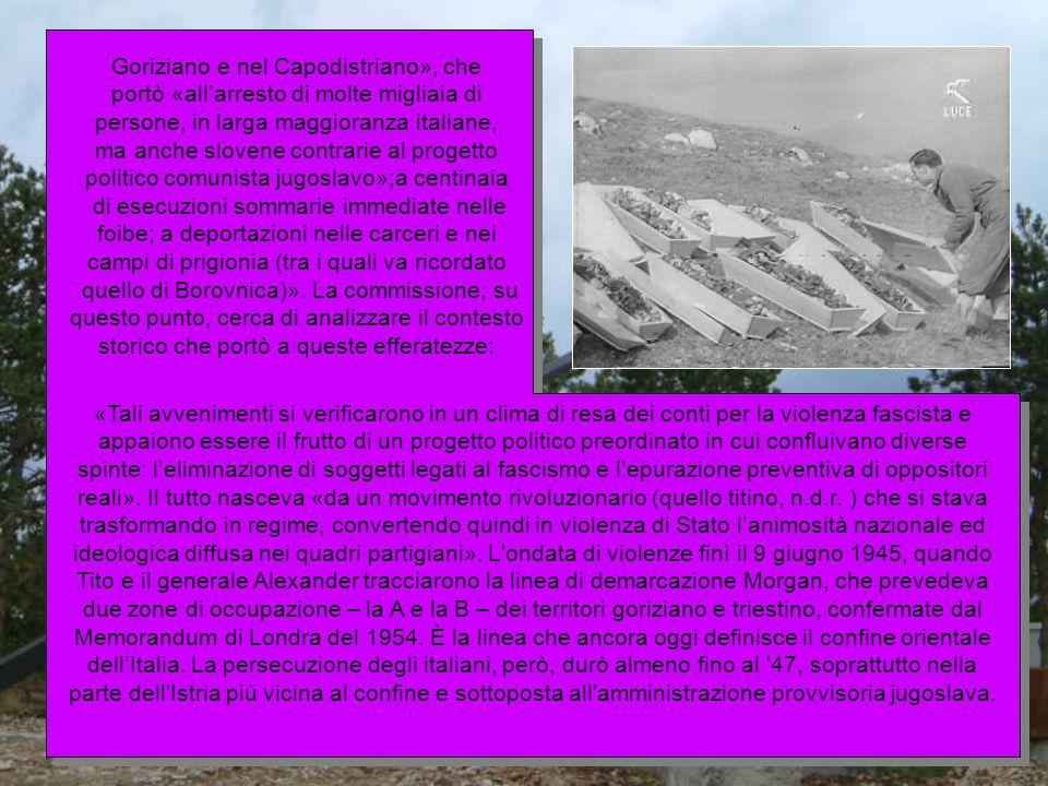 Goriziano e nel Capodistriano», che portò «allarresto di molte migliaia di persone, in larga maggioranza italiane, ma anche slovene contrarie al proge