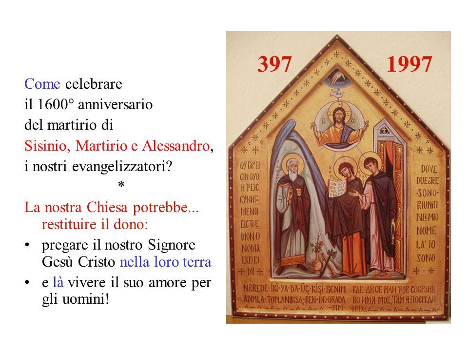 Come celebrare il 1600° anniversario del martirio di Sisinio, Martirio e Alessandro, i nostri evangelizzatori.