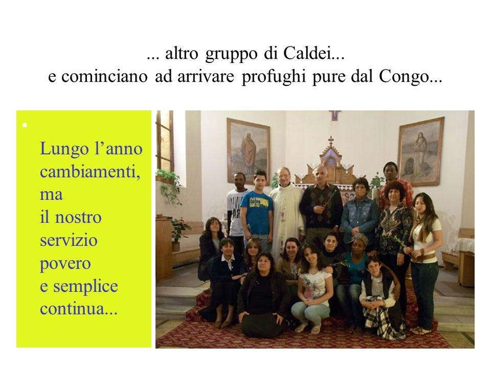 ...altro gruppo di Caldei... e cominciano ad arrivare profughi pure dal Congo...