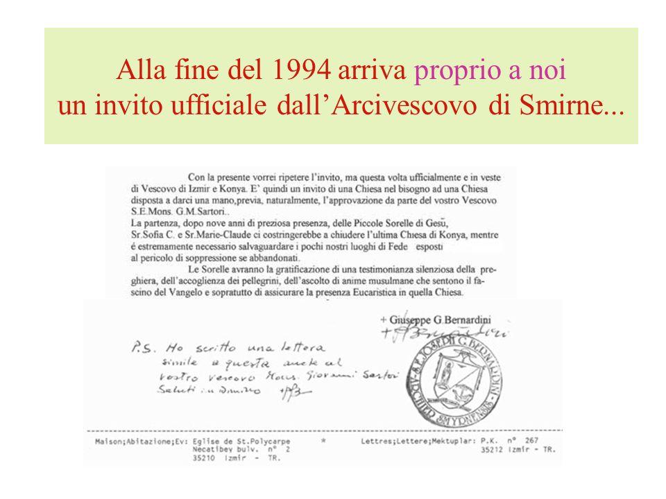 Alla fine del 1994 arriva proprio a noi un invito ufficiale dallArcivescovo di Smirne...