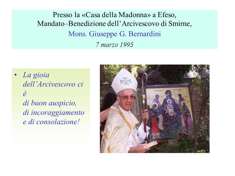 Presso la «Casa della Madonna» a Efeso, Mandato–Benedizione dellArcivescovo di Smirne, Mons.