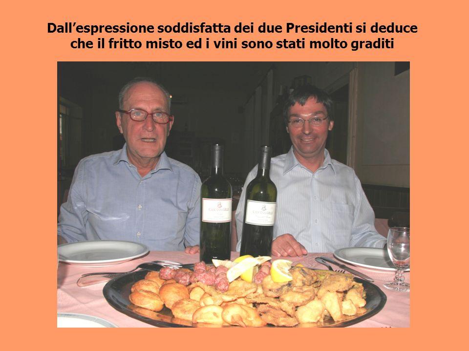 Dallespressione soddisfatta dei due Presidenti si deduce che il fritto misto ed i vini sono stati molto graditi