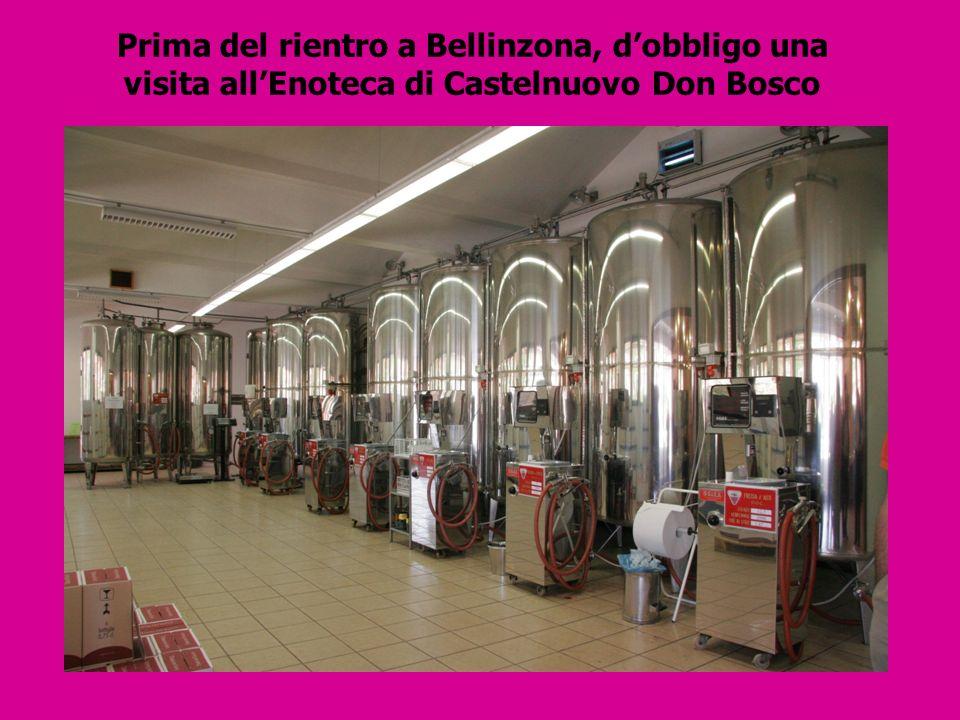Prima del rientro a Bellinzona, dobbligo una visita allEnoteca di Castelnuovo Don Bosco