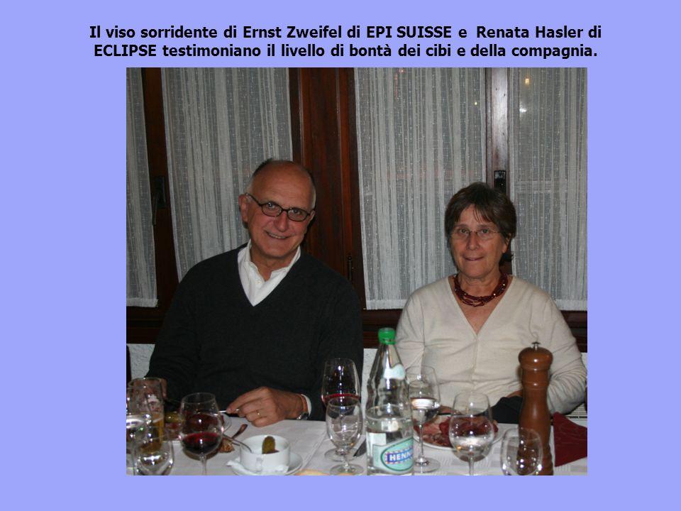 Il viso sorridente di Ernst Zweifel di EPI SUISSE e Renata Hasler di ECLIPSE testimoniano il livello di bontà dei cibi e della compagnia.