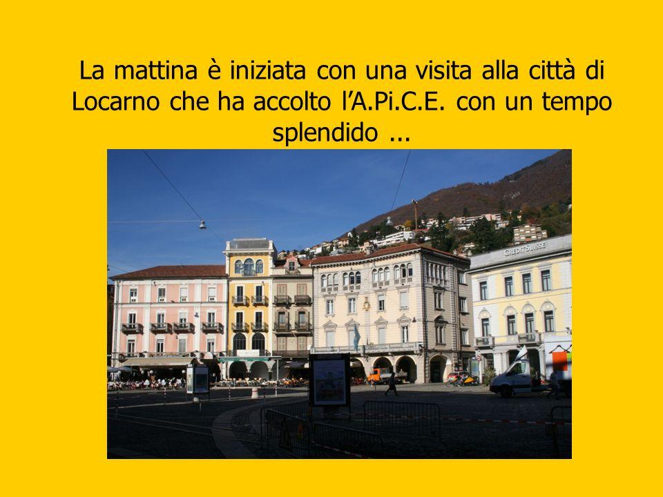 La mattina è iniziata con una visita alla città di Locarno che ha accolto lA.Pi.C.E.