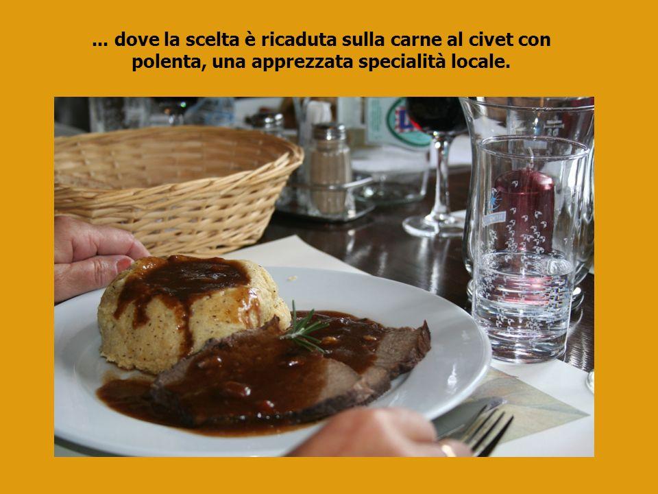 ... dove la scelta è ricaduta sulla carne al civet con polenta, una apprezzata specialità locale.