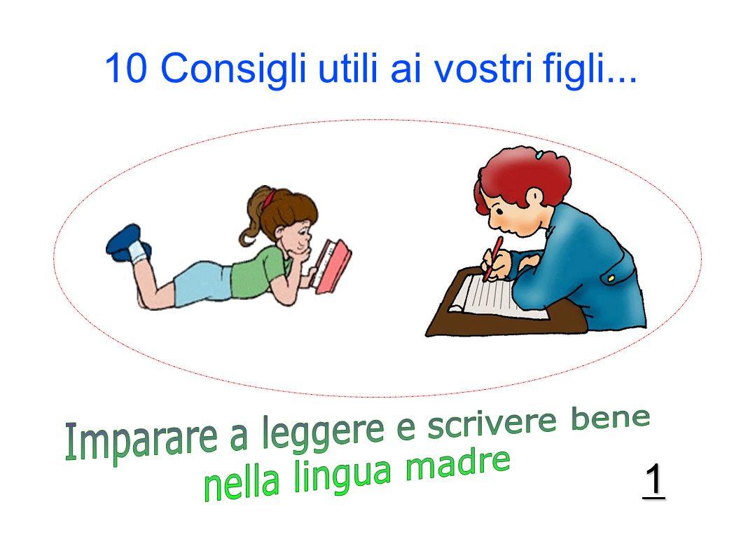 10 Consigli utili ai vostri figli... 1