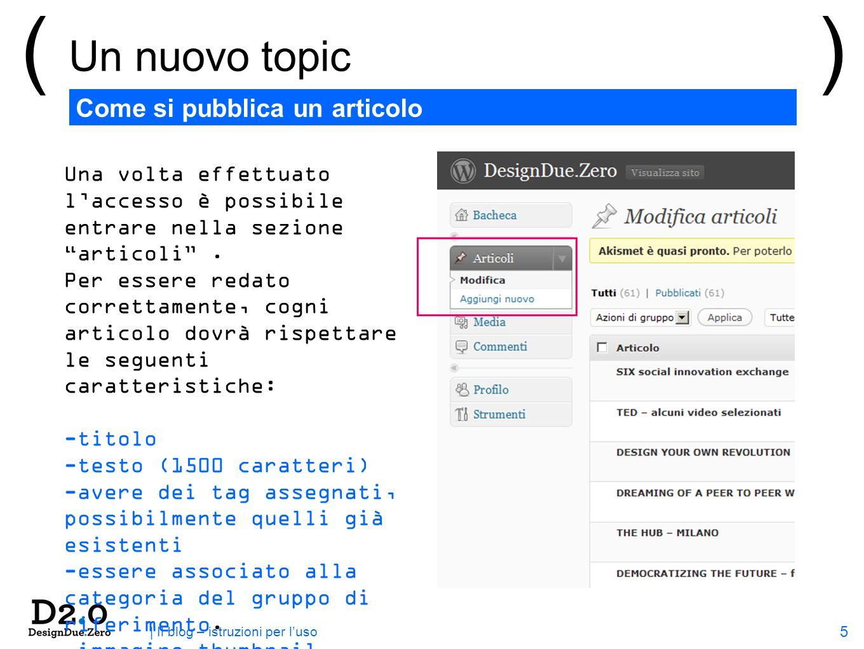 5 | Il blog – istruzioni per luso ( Un nuovo topic ) Come si pubblica un articolo Una volta effettuato laccesso è possibile entrare nella sezione articoli.
