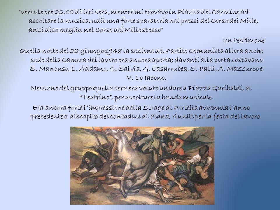 Quando i banditi sbucano dalla via Pozzo del Grillo, quasi di fronte alla sezione comunista, non hanno un attimo di esitazione.