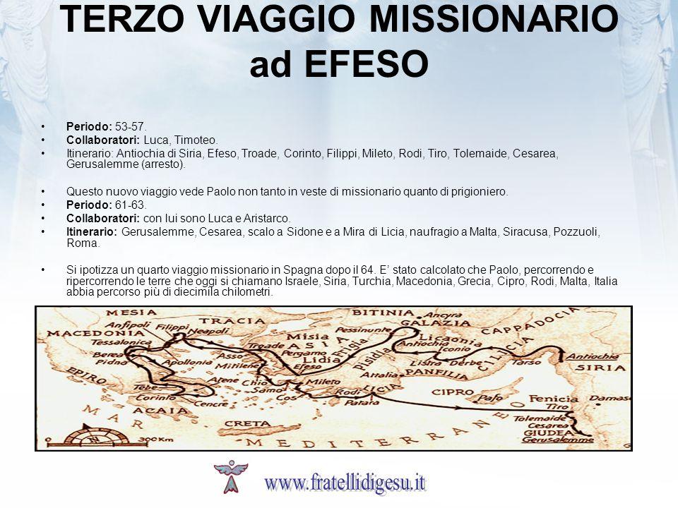 TERZO VIAGGIO MISSIONARIO ad EFESO Periodo: 53-57.