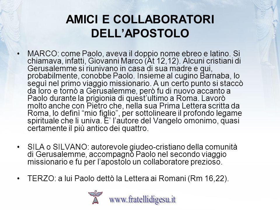 AMICI E COLLABORATORI DELLAPOSTOLO MARCO: come Paolo, aveva il doppio nome ebreo e latino.