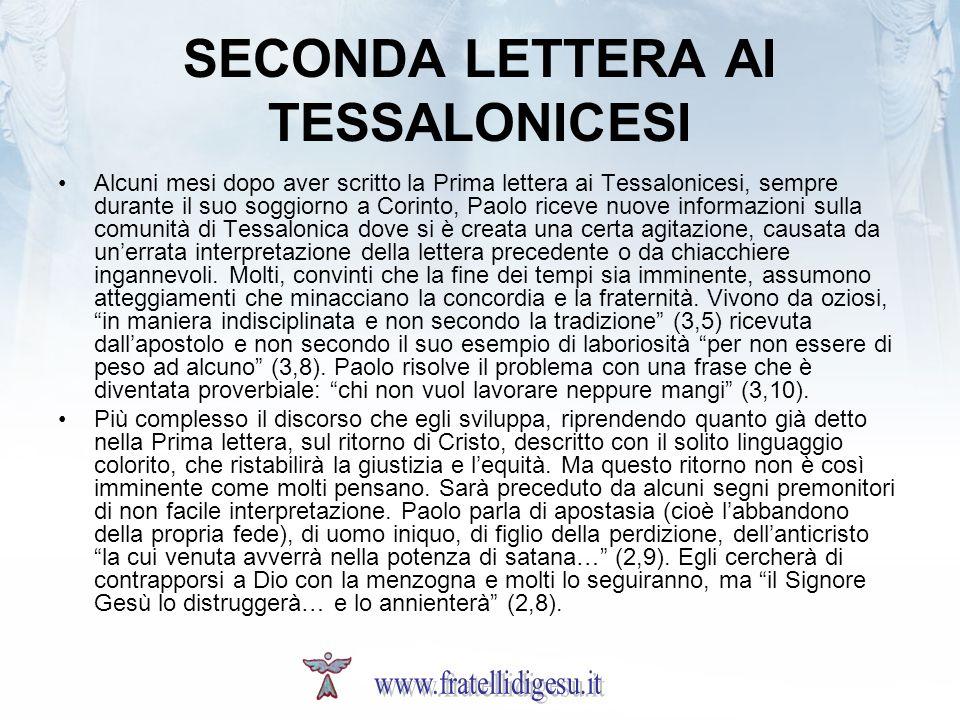 SECONDA LETTERA AI TESSALONICESI Alcuni mesi dopo aver scritto la Prima lettera ai Tessalonicesi, sempre durante il suo soggiorno a Corinto, Paolo ric