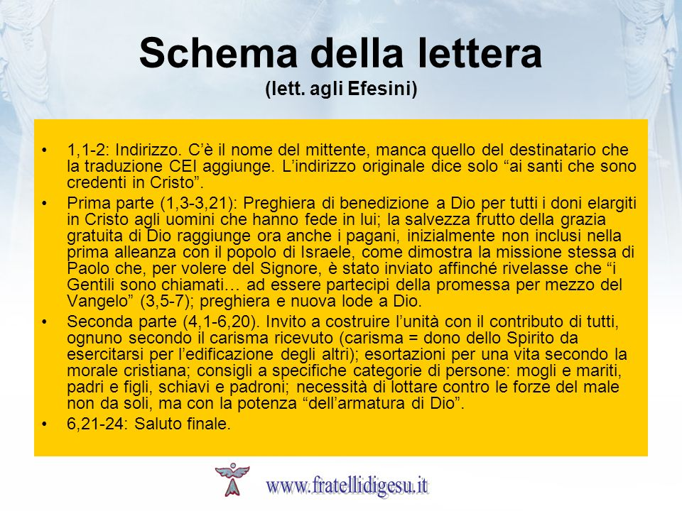 Schema della lettera (lett. agli Efesini) 1,1-2: Indirizzo. Cè il nome del mittente, manca quello del destinatario che la traduzione CEI aggiunge. Lin