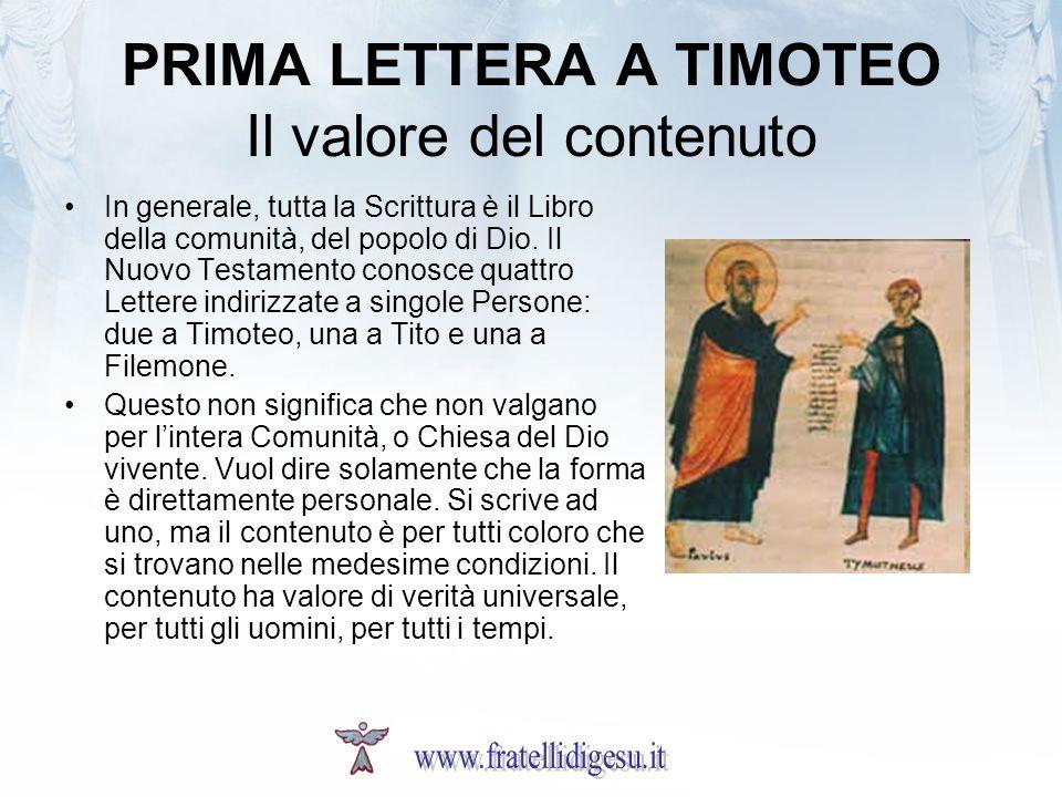 PRIMA LETTERA A TIMOTEO Il valore del contenuto In generale, tutta la Scrittura è il Libro della comunità, del popolo di Dio. Il Nuovo Testamento cono