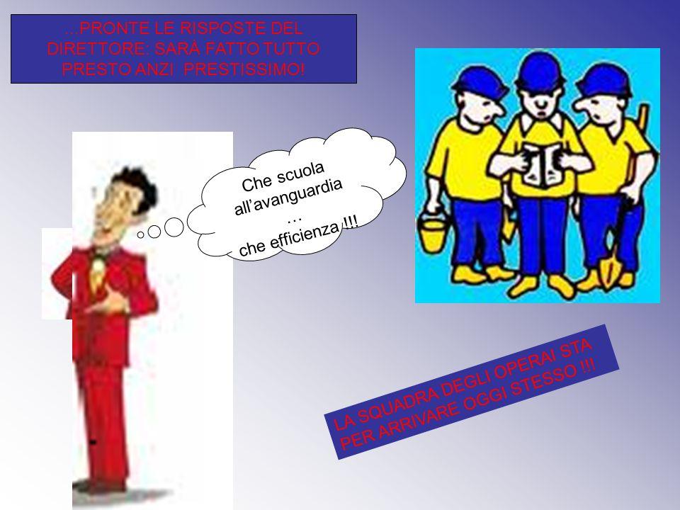 ...PRONTE LE RISPOSTE DEL DIRETTORE: SARÀ FATTO TUTTO PRESTO ANZI PRESTISSIMO.