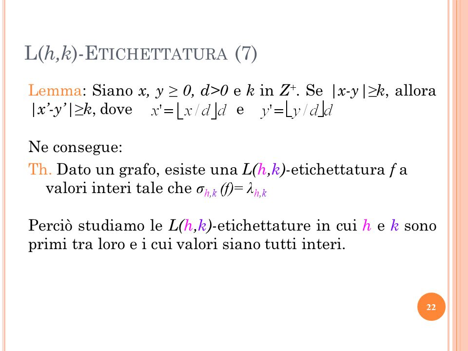 Lemma: Siano x, y 0, d>0 e k in Z +.Se |x-y| k, allora |x-y| k, dove e Ne consegue: Th.