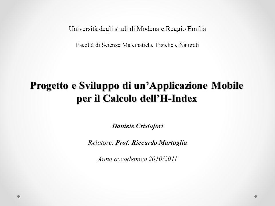 Università degli studi di Modena e Reggio Emilia Facoltà di Scienze Matematiche Fisiche e Naturali Progetto e Sviluppo di unApplicazione Mobile per il