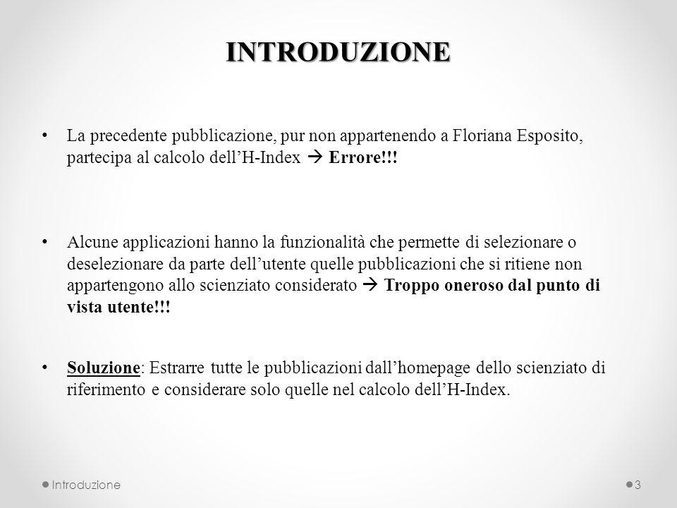 INTRODUZIONE La precedente pubblicazione, pur non appartenendo a Floriana Esposito, partecipa al calcolo dellH-Index Errore!!.
