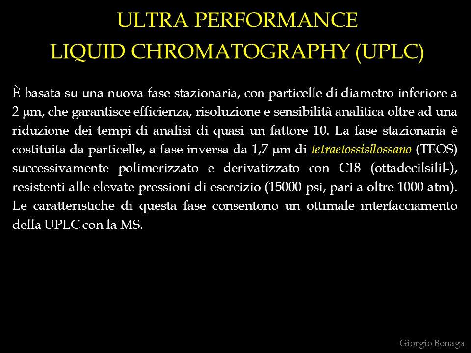 ULTRA PERFORMANCE LIQUID CHROMATOGRAPHY (UPLC) È basata su una nuova fase stazionaria, con particelle di diametro inferiore a 2 m, che garantisce efficienza, risoluzione e sensibilità analitica oltre ad una riduzione dei tempi di analisi di quasi un fattore 10.