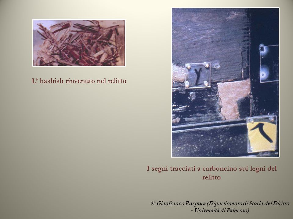 L hashish rinvenuto nel relitto © Gianfranco Purpura (Dipartimento di Storia del Diritto - Università di Palermo) I segni tracciati a carboncino sui legni del relitto