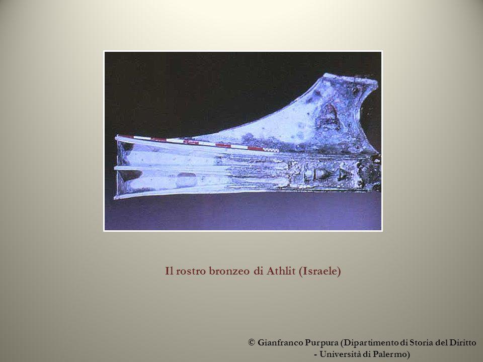 © Gianfranco Purpura (Dipartimento di Storia del Diritto - Università di Palermo) Il rostro bronzeo di Athlit (Israele)