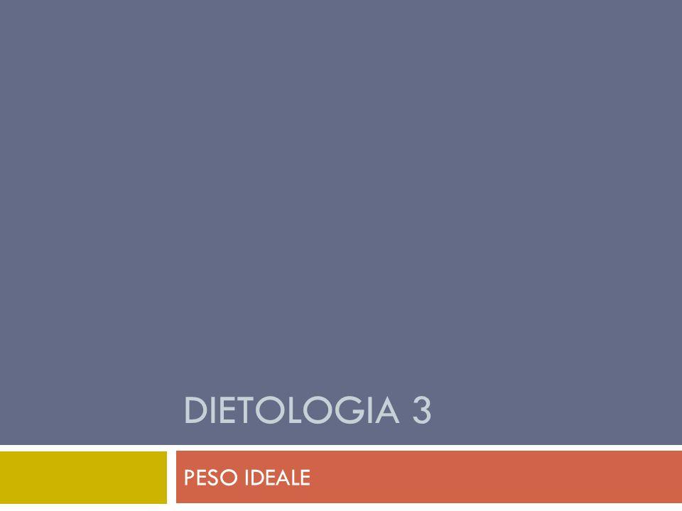 DIETOLOGIA 3 PESO IDEALE