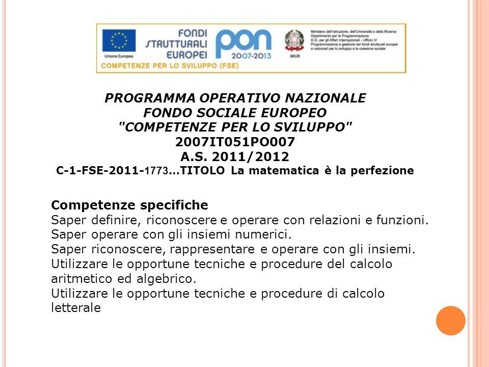 PROGRAMMA OPERATIVO NAZIONALE FONDO SOCIALE EUROPEO COMPETENZE PER LO SVILUPPO 2007IT051PO007 A.S.