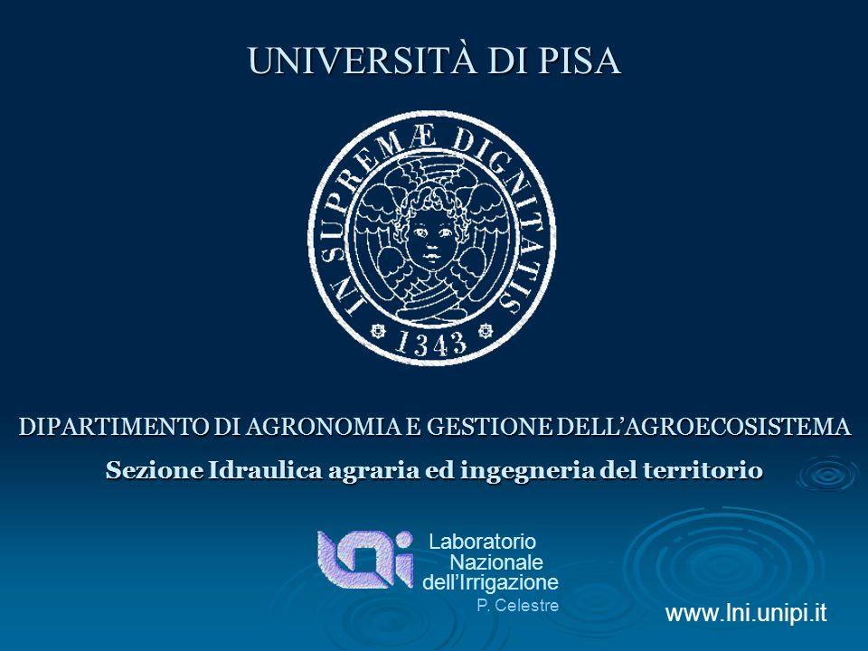 UNIVERSITÀ DI PISA DIPARTIMENTO DI AGRONOMIA E GESTIONE DELLAGROECOSISTEMA Sezione Idraulica agraria ed ingegneria del territorio Laboratorio Nazional