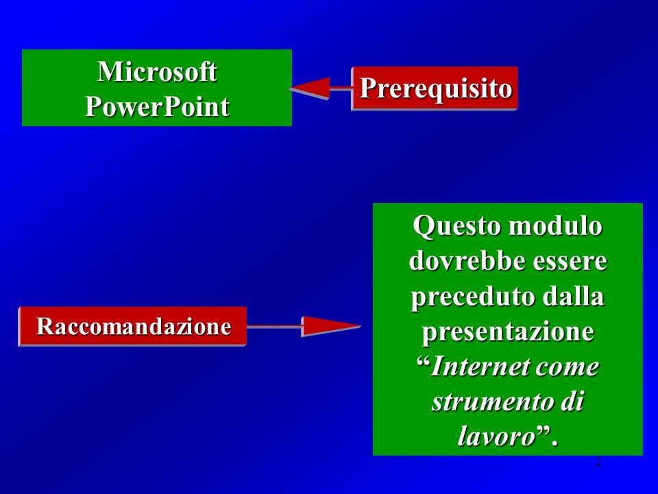 2 Questo modulo dovrebbe essere preceduto dalla presentazioneInternet come strumento di lavoro.