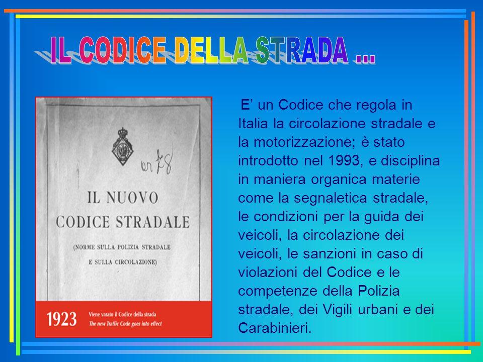 E un Codice che regola in Italia la circolazione stradale e la motorizzazione; è stato introdotto nel 1993, e disciplina in maniera organica materie c