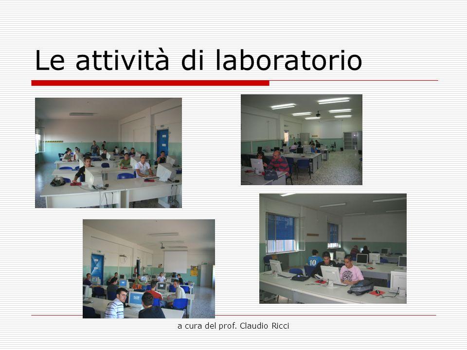 a cura del prof. Claudio Ricci Le attività di laboratorio