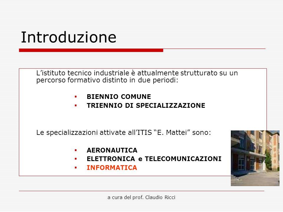 a cura del prof. Claudio Ricci Introduzione Listituto tecnico industriale è attualmente strutturato su un percorso formativo distinto in due periodi:
