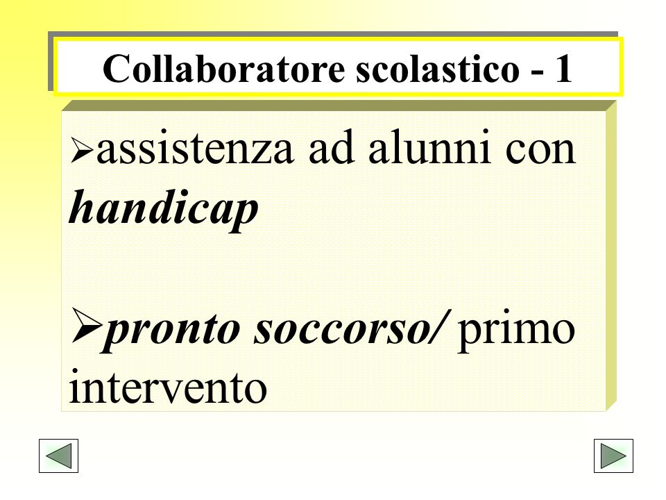 Collaboratore scolastico - 1 assistenza ad alunni con handicap pronto soccorso/ primo intervento