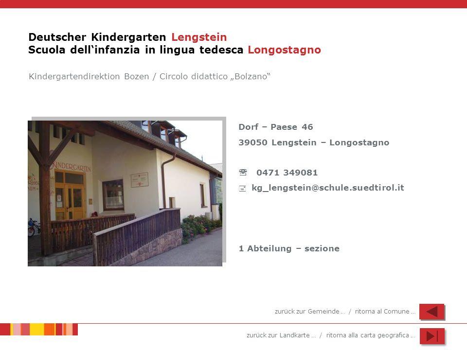 zurück zur Landkarte … / ritorna alla carta geografica … Deutscher Kindergarten Lengstein Scuola dellinfanzia in lingua tedesca Longostagno Dorf – Pae