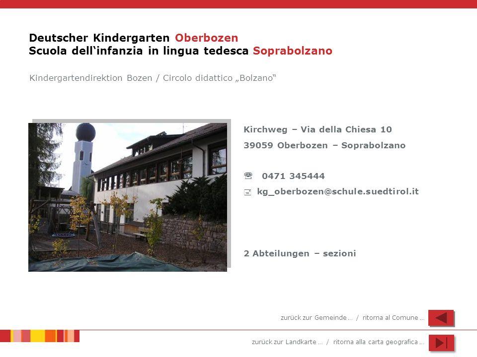 zurück zur Landkarte … / ritorna alla carta geografica … Deutscher Kindergarten Oberbozen Scuola dellinfanzia in lingua tedesca Soprabolzano Kirchweg