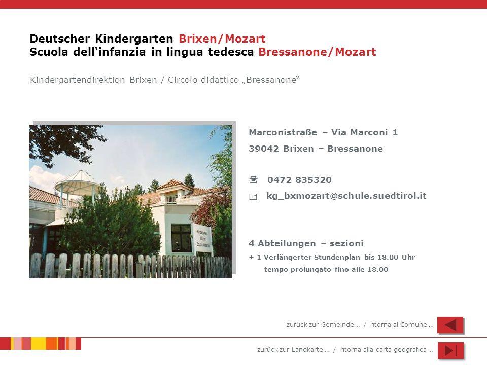 zurück zur Landkarte … / ritorna alla carta geografica … Deutscher Kindergarten Brixen/Mozart Scuola dellinfanzia in lingua tedesca Bressanone/Mozart