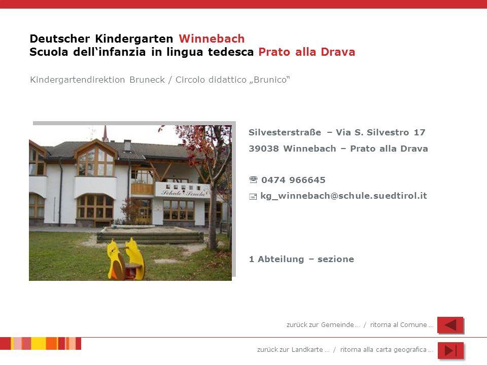zurück zur Landkarte … / ritorna alla carta geografica … Deutscher Kindergarten Winnebach Scuola dellinfanzia in lingua tedesca Prato alla Drava Silve