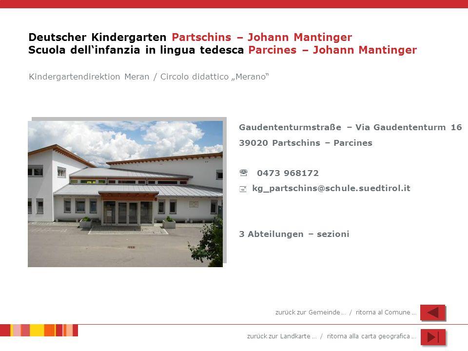 zurück zur Landkarte … / ritorna alla carta geografica … Deutscher Kindergarten Partschins – Johann Mantinger Scuola dellinfanzia in lingua tedesca Pa