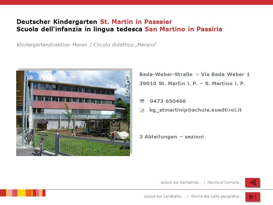 zurück zur Landkarte … / ritorna alla carta geografica … Deutscher Kindergarten St. Martin in Passeier Scuola dellinfanzia in lingua tedesca San Marti