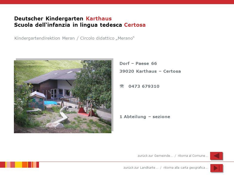 zurück zur Landkarte … / ritorna alla carta geografica … Deutscher Kindergarten Karthaus Scuola dellinfanzia in lingua tedesca Certosa Dorf – Paese 66