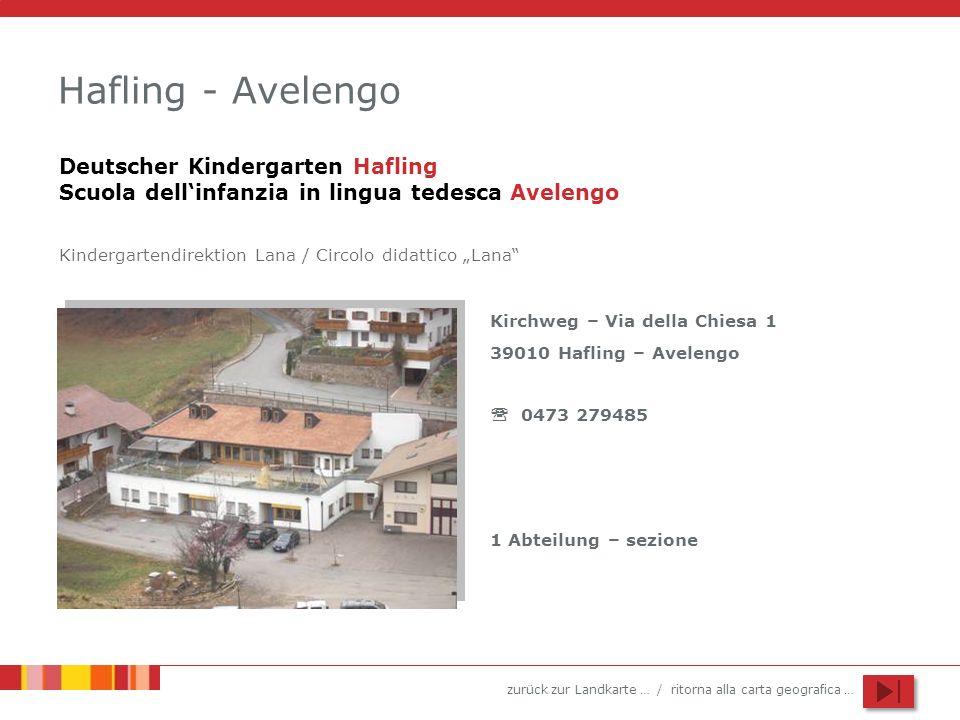 zurück zur Landkarte … / ritorna alla carta geografica … Hafling - Avelengo Kirchweg – Via della Chiesa 1 39010 Hafling – Avelengo 0473 279485 1 Abtei